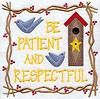 Be Patient and Respectful