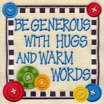 Be Generous with Hugs and Warm Words