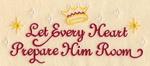 Let Every Heart Prepare Him Room - Horizontal